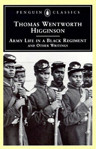 Army Life in a Black Regiment: and Other Writings (Penguin Classics) (Lincoln Rd)