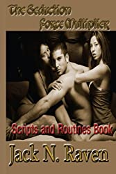 The Seduction Force Multiplier II - Scripts and Routines Book