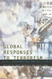 Global Responses to Terrorism: 9/11, Afghanistan and Beyond, , 0415314305