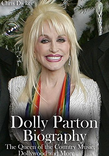 Download for free Dolly Parton Biography: The Queen of the Country Music, Dollywood and More