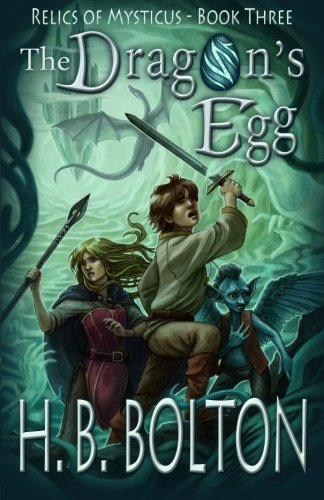 The Dragon's Egg: Relics of Mysticus (Volume Three) (Volume 3)