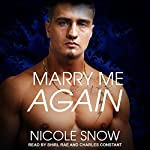 Marry Me Again: A Billionaire Second Chance Romance | Nicole Snow