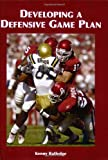Developing a Defensive Game Plan, Kenny Ratledge, 158518053X
