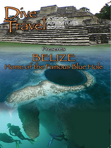Dive Travel - Belize Home of the Famous Blue Hole