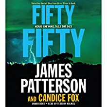 Fifty Fifty Audiobook by Candice Fox, James Patterson Narrated by Federay Holmes