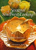 Seasonal Southwest Cooking: Contemporary Recipes & Menus for Every Occasion by  Barbara Pool Fenzl in stock, buy online here