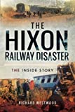 The Hixon Railway Disaster: The Inside Story