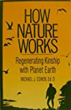 How Nature Works, Michael Cohen, 0913299456