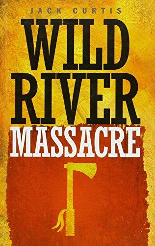 book cover of Wild River Massacre