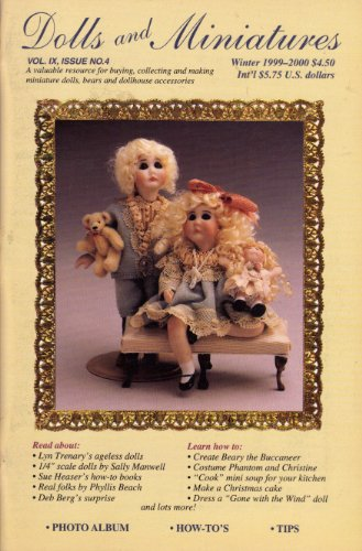 Dolls Miniature Magazine - Dolls and Miniatures the Magazine (Winter 1999-2000, Vol. IX, Issue No. 4)