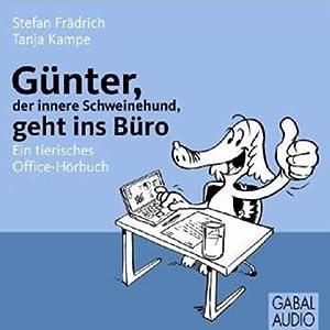 Günter, der innere Schweinehund, geht ins Büro Hörbuch