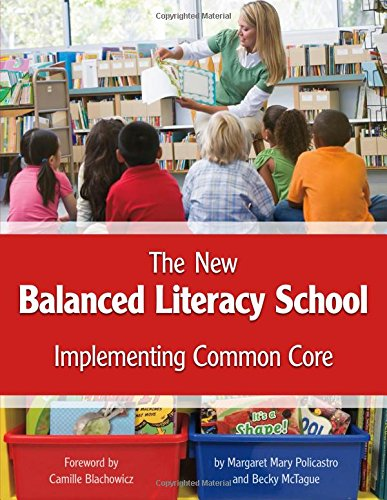 The New Balanced Literacy School: Implementing Common Core (Capstone Professional)