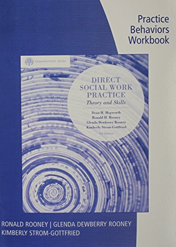 Practice Behaviors Workbook for Hepworth/Rooney/Dewberry Rooney/Strom-Gottfried/Larsen's Brooks/Cole Empowerment Series: Direct Social Work Practice, 9th