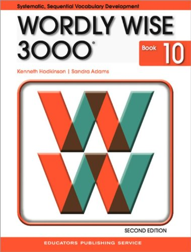 Wordly Wise 3000: Systematic, Sequential Vocabulary Development, Grade 10- Student Book, 2nd Edition Kenneth Hodkinson