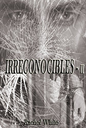 IRRECONOCIBLES (Trilogia Irreparables nº 2) (Spanish Edition) by [WHITE, RACHEL