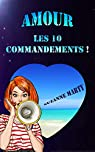 Amour : les 10 commandements ! par Marty