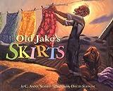 Old Jake's Skirts, C. Anne Scott, 0873588398