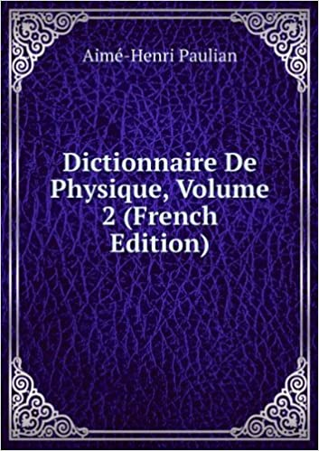 Lire un Dictionnaire De Physique, Volume 2 (French Edition) pdf ebook