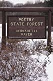Poetry State Forest, Bernadette Mayer, 081121723X
