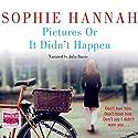 Pictures or It Didn't Happen Hörbuch von Sophie Hannah Gesprochen von: Julia Barrie