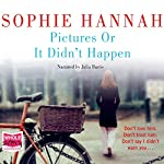 Pictures or It Didn't Happen | Sophie Hannah