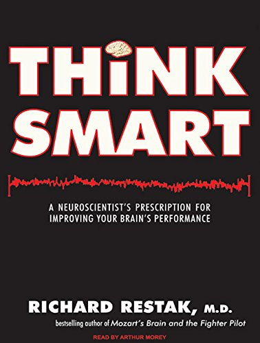 Think Smart: A Neuroscientist's Prescription for Improving Your Brain's Performance by Tantor Media