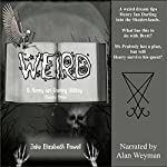 Weird: A Henry Ian Darling Oddity, Missive Three | Julie Elizabeth Powell