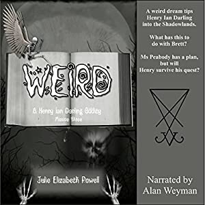Weird: A Henry Ian Darling Oddity, Missive Three Audiobook