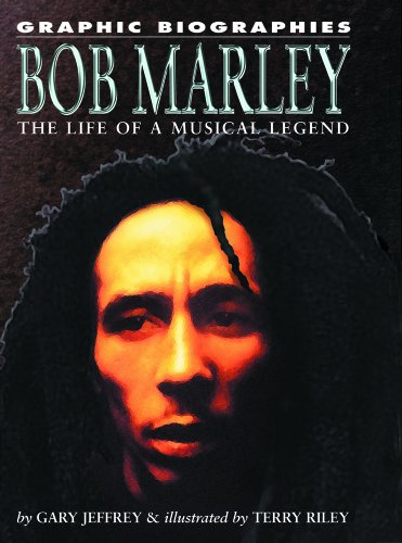 Bob Marley: The Life of a Musical Legend (Graphic Biographies) by Brand: Rosen Central