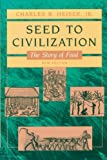 Seed to Civilization, Charles B. Heiser, 0674796829