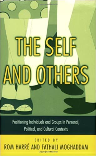 Book The Self and Others: Positioning Individuals and Groups in Personal, Political, and Cultural Contexts