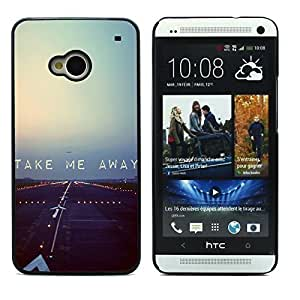 Graphic4You Take Me Away Message Quote Hard Case Cover for HTC One (M7)