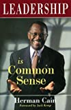 img - for Leadership Is Common Sense by Herman Cain (1996-10-30) book / textbook / text book