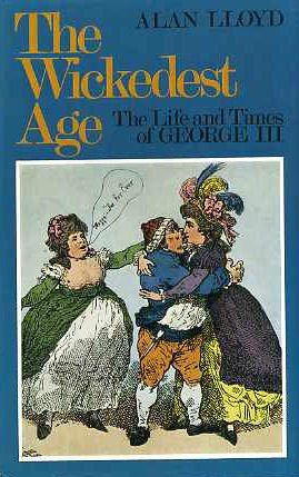 The wickedest age: The life and times of George III