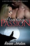 howling passion passion moon 1 a shifter supernatural romance
