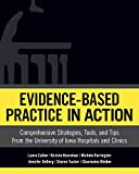 Evidence-Based Practice in Action: Comprehensive Strategies, Tools, and Tips from the University of Iowa Hospitals and Clinics