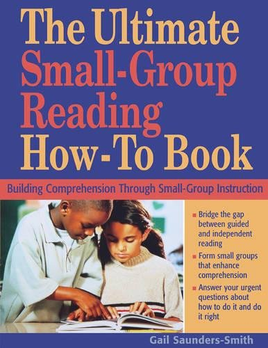Download The Ultimate Small-Group Reading How-To Book: Building Comprehension Through Small-Group Instruction ebook