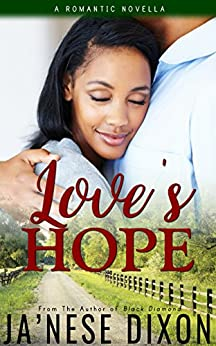 Love's Hope: A Novella: Volume 2 (Ready for Love Series) by [Ja'Nese Dixon]