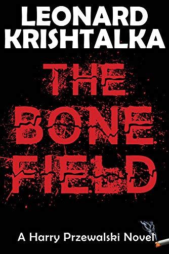 - The Bone Field (A Harry Przewalski Novel)