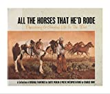 img - for All the Horses That He'd Rode: Preserving and Sharing Life in the West book / textbook / text book