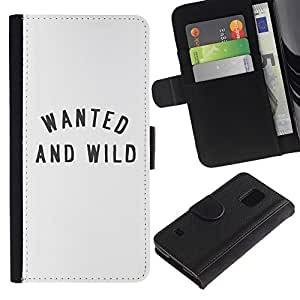 iKiki Tech / Cartera Funda Carcasa - Wanted And Wild Text Quote Minimalist - Samsung Galaxy S5 SM-G900