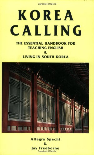 Korea Calling: The Essential Handbook for Teaching English and Living in South Korea