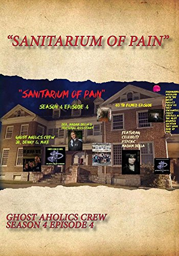 Sanitarium of Pain by Devil Dog Film & Movie Productions