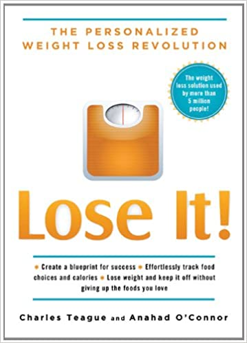 Lose It The Personalized Weight Loss Revolution Charles Teague