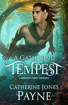 A Gathering Tempest: A Broken Tides Story by [Payne, Catherine Jones]