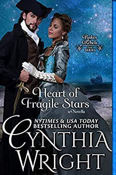 Heart of Fragile Stars (Rakes & Rebels: The Beauvisage Family Book 1) by [Wright, Cynthia]