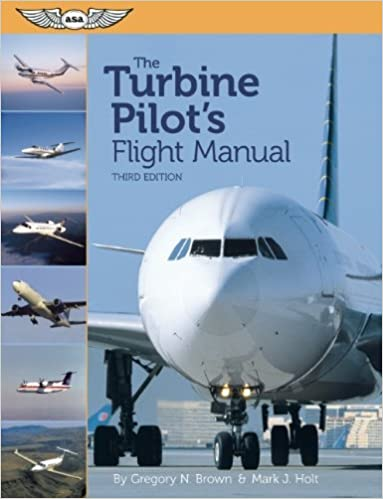 Book The Turbine Pilot's Flight Manual eBundle by Brown Gregory N. Holt Mark J. (2013-04-03)