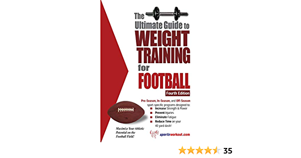 The Ultimate Guide to Weight Training for Football (Ultimate Guide to Weight Training: Football)
