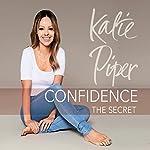 Confidence: The Secret | Katie Piper