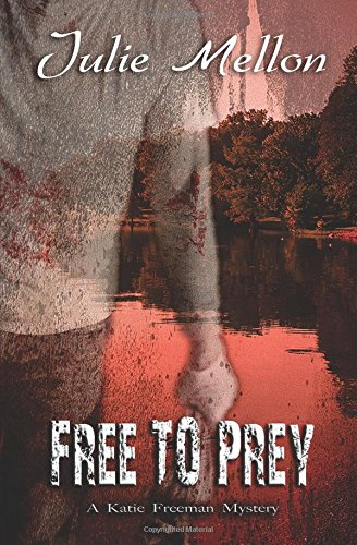 Free to Prey (Katie Freeman Mysteries) (Volume 5)